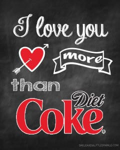 I love you more than Diet Coke free printable