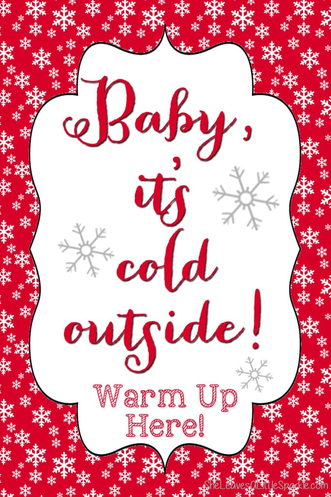 Baby Its Cold Outside Sign Free printable hot cocoa station hot chocolate bar